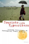 Tourists with Typewriters: Critical Reflections on Contemporary Travel Writing - Patrick Holland, Graham Huggan