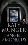 Angel Among Us - Katy Munger