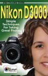 Nikon D3000 (Stay Focused Guides) - Arnie Lee, Jessica Lee, Scott Slaughter, Paul Lee