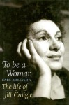 To Be a Woman: The Life of Jill Craigie - Carl Rollyson