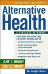 The New York Times Guide to Alternative Health - Denise Grady, Jane E. Brody