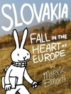 Slovakia: Fall in the Heart of Europe - Marek Bennett