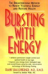Bursting With Energy: The Breakthrough Method to Renew Youthful Energy and Restore Health - Frank Shallenberger, Jonathan Wright