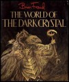 The World of Dark Crystal - Brian Froud