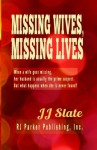 Missing Wives, Missing Lives - JJ Slate