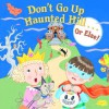 Don't Go Up Haunted Hill...or Else! (Pictureback(R)) - Random House, Lizzy Rockwell