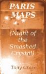 Paris Maps (Night of the Smashed Crystal) - Tony Craze