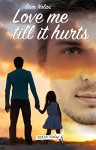 Love me till it hurts: Samuel & Kayden - Sam Nolan, Jan Fischer