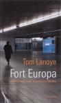 Fort Europa: Hooglied van versplintering - Tom Lanoye