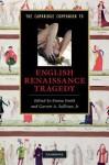 The Cambridge Companion to English Renaissance Tragedy - Emma Smith, Garrett A. Sullivan Jr.