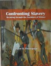 Confronting Slavery: Breaking Through the Corridors of Silence - Alvin O. Thompson