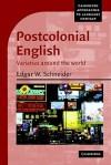 Postcolonial English: Varieties Around the World - Edgar W. Schneider