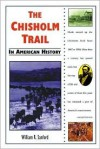 The Chisholm Trail in American History - William R. Sanford