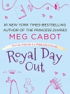 Royal Day Out: A From the Notebooks of a Middle School Princess e-short - Meg Cabot