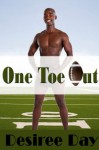 One Toe Out - Desiree Day