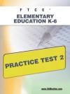 FTCE Elementary Education K-6 Practice Test 2 - Sharon Wynne