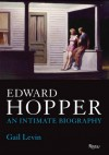 Edward Hopper: An Intimate Biography - Gail Levin