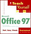 Teach Yourself Microsoft Office 97 - Brian Underdahl, Faithe Wempen, Keith Underdahl