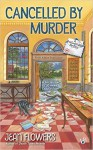 Cancelled by Murder: A Postmistress Mystery - Jean Lilith Flowers