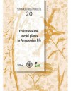 Fruit Trees and Useful Plants in Amazonian Life - Food and Agriculture Organization of the United Nations, Patricia Shanley