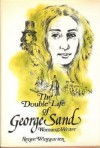 The Double Life of George Sand - Renee Winegarten