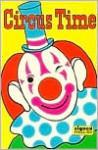 Circus Time - Karen L. Saulnier, Lillian B. Hamilton, Lillian Hamilton, Harry Bornstein