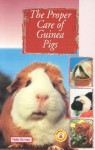 The Proper Care of Guinea Pigs - Peter Gurney