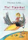 Tixi Tigerhai und das Geheimnis der Osterinsel - Thomas Lehr, Anke am Berg