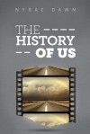 The History of Us - Nyrae Dawn