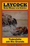 Laycock, Bd. 18: Todesfalle am Rio Grande (Western-Serie) (German Edition) - Matt Brown
