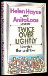 Twice Over Lightly: New York Then and Now - Helen Hayes, Anita Loos