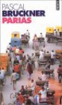 Parias - Pascal Bruckner