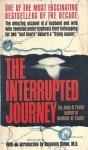 The Interrupted Journey - John G. Fuller