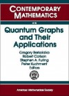 Quantum Graphs and Their Applications - Gregory Berkolaiko, Robert Carlson, Stephen A. Fulling