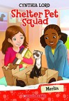 Merlin (Shelter Pet Squad #2) - Cynthia Lord, Erin McGuire