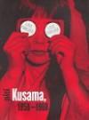 Love Forever: Yayoi Kusama in New York, 1958-1968 - Yayoi Kusama, Laura Hoptman