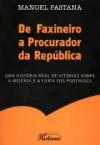 De Faxineiro a Procurador da República - Manoel Pastana