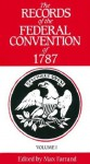 The Records of the Federal Convention of 1787, Vol. 1 - Max Farrand
