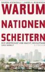 Warum Nationen scheitern: Die Ursprünge von Macht, Wohlstand und Armut - Daron Acemoğlu, James A. Robinson, Bernd Rullkötter