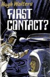 First Contact? - Hugh Walters