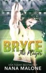 Bryce (The Player) (Volume 1) - Nana Malone