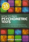 How to Pass Psychometric Tests: This Book Gives You Information, Confidence and Plenty of Practice - Andrea Shavick