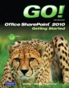 GO! with Microsoft SharePoint 2010 Getting Started - Shelley Gaskin, Suzanne Marks, Mary Corcoran