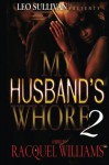 My Husband's Whore 2 - Racquel Williams