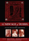 The New Age of Russia: Occult and Esoteric Dimensions - Birgit Menzel, Michael Hagemeister, Bernice Glatzer Rosenthal