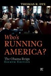 Who's Running America?: The Obama Reign - Thomas R. Dye