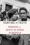 Hunting the Truth: Memoirs of Beate and Serge Klarsfeld - Serge Klarsfeld, Beate Klarsfeld