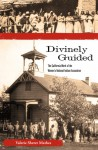 Divinely Guided: The California Work of the Women's National Indian Association - Valerie Sherer Mathes