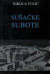 Sušačke subote: pripovjetke, novele, feljtoni - Nikola Polić, Vinko Antić