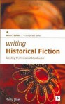 Writing Historical Fiction: Creating the Historical Blockbuster - Marina Oliver